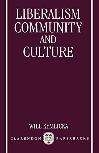 9780198278719: Liberalism, Community, and Culture (Clarendon Paperbacks)