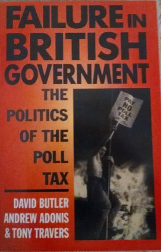 9780198278764: Failure in British Government: The Politics of the Poll Tax
