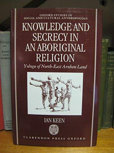 9780198279006: Knowledge and Secrecy in an Aboriginal Religion (Oxford Studies in Social and Cultural Anthropology)