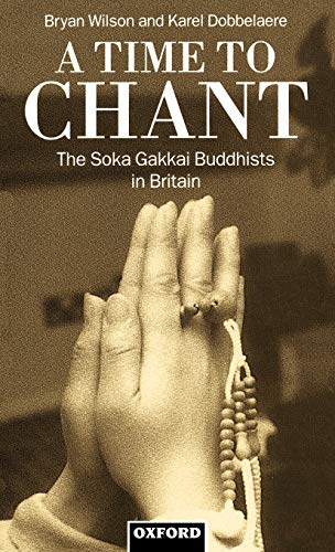 9780198279150: A Time to Chant: The Soka Gakkai Buddhists in Britain
