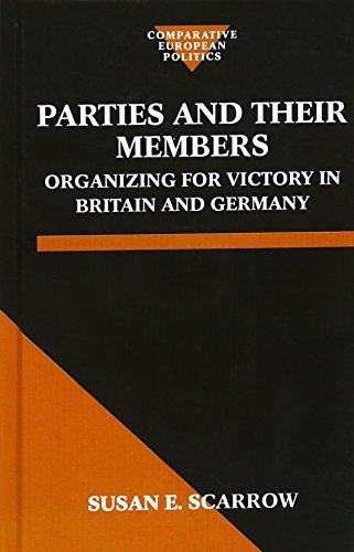 9780198279181: Parties and Their Members: Organizing for Victory in Britain and Germany (Comparative Politics)