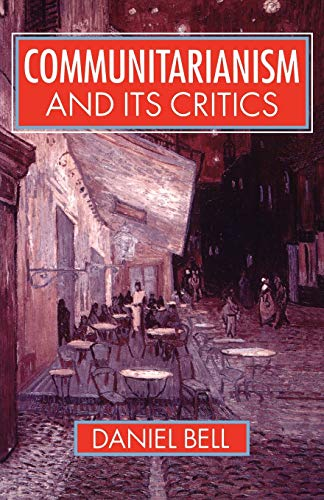 9780198279228: Communitarianism and Its Critics