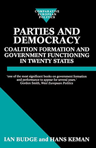 9780198279259: Parties and Democracy: Coalition Formation and Government Functioning in Twenty States (Comparative Politics)