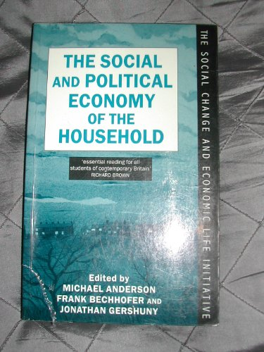 9780198279358: The Social and Political Economy of the Household (Social Change and Economic Life Initiative)