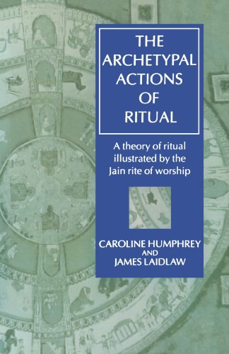 9780198279471: The Archetypal Actions of Ritual: A Theory of Ritual Illustrated by the Jain Rite of Worship (Oxford Studies in Social and Cultural Anthropology)