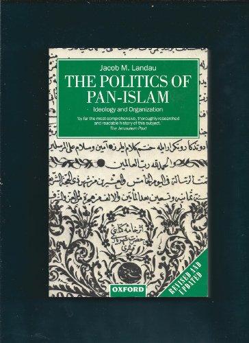 The Politics of Pan-Islam: Ideology and Organization: Landau, Jacob M.