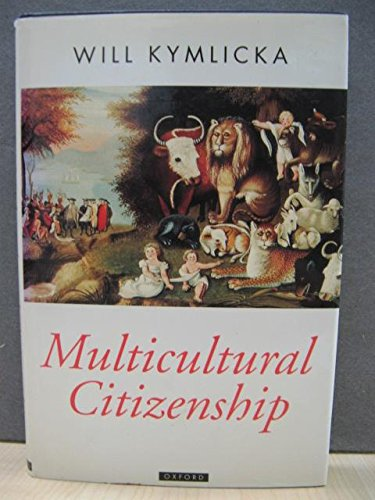9780198279495: Multicultural Citizenship: A Liberal Theory of Minority Rights (Oxford Political Theory)