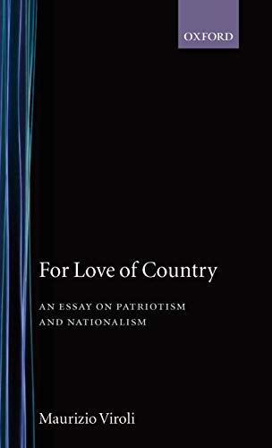 9780198279525: For Love of Country: An Essay on Patriotism and Nationalism