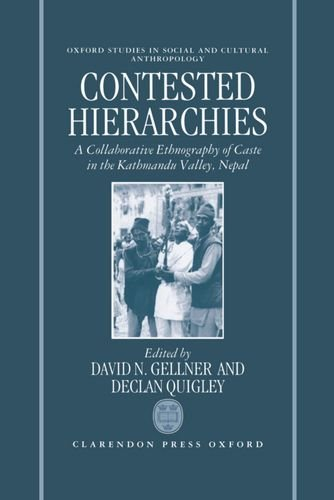 9780198279600: Contested Hierarchies: A Collaborative Ethnography of Caste among the Newars of the Kathmandu Valley, Nepal (Oxford Studies in Social and Cultural Anthropology)