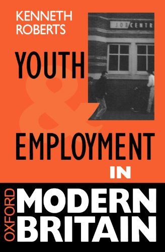 9780198279648: Youth And Employment In Modern Britain (Oxford Modern Britain)