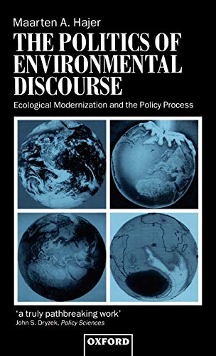 9780198279693: The Politics of Environmental Discourse: Ecological Modernization and the Policy Process