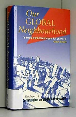 9780198279983: Our Global Neighbourhood: The Report of the Commission on Global Governance