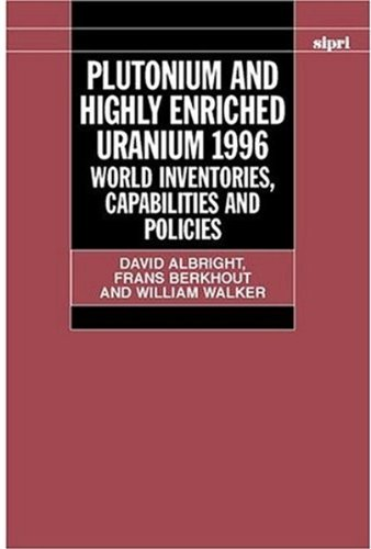 9780198280095: Plutonium and Highly Enriched Uranium 1996: World Inventories, Capabilities, and Policies (SIPRI Monograph Series)