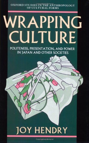 9780198280286: Wrapping Culture: Politeness, Presentation, and Power in Japan and Other Societies (Oxford Studies in Social and Cultural Anthropology - Cultural Forms)