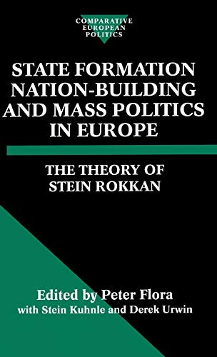9780198280323: State Formation, Nation-Building, and Mass Politics in Europe: The Theory of Stein Rokkan