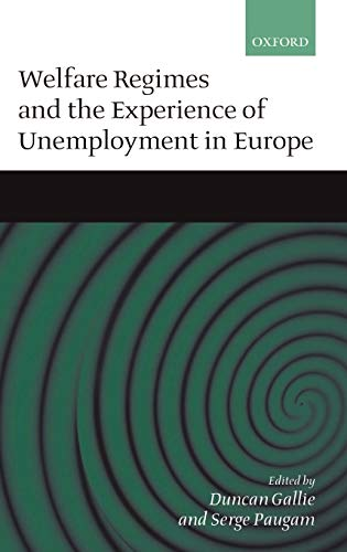 9780198280392: Welfare Regimes and the Experience of Unemployment in Europe