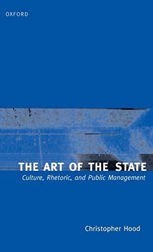 9780198280408: The Art of the State: Culture, Rhetoric, and Public Management