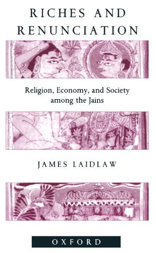9780198280422: Riches And Renunciation: Religion, Economy, and Society among the Jains (Oxford Studies in Social and Cultural Anthropology)