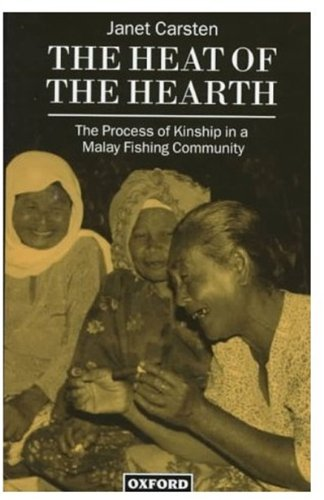 9780198280453: The Heat of the Hearth: The Process of Kinship in a Malay Fishing Community (Oxford Studies in Social and Cultural Anthropology)