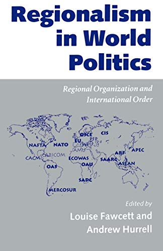 9780198280675: Regionalism in World Politics: Regional Organization and International Order