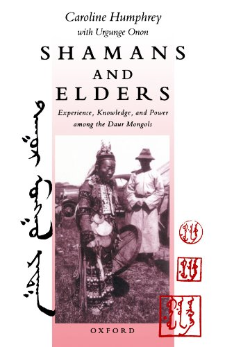 9780198280682: Shamans and Elders: Experience, Knowledge, and Power among the Daur Mongols (Oxford Studies in Social and Cultural Anthropology)