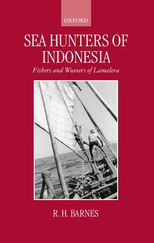 9780198280705: Sea Hunters of Indonesia: Fishers and Weavers of Lamalera (Oxford Studies in Social and Cultural Anthropology)
