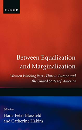 Between Equalization and Marginalization : Women Working Part-Time in Europe and the United States ...