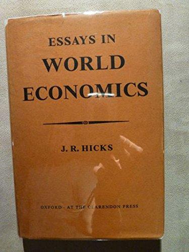 Essay in World Economics: Hicks, J.R. [John