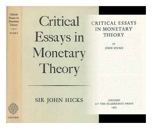 Critical Essays in Monetary Theory: Hicks, John