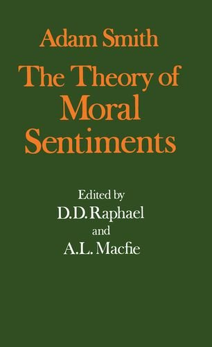 The Theory of Moral Sentiments (Glasgow Edition: Adam Smith, D.
