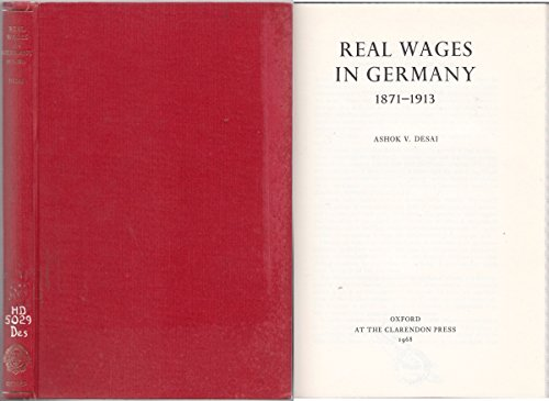 Real Wages in Germany, 1871-1913: A.V. Desai