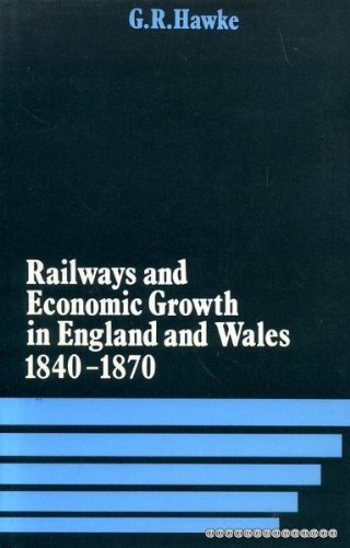 9780198282495: Railways and Economic Growth in England and Wales, 1840-70