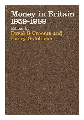 Money in Britain, 1959-1969.: Croome, David