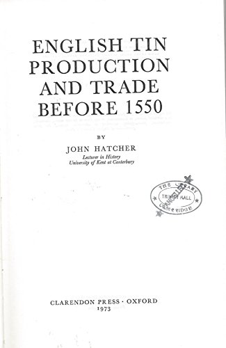English Tin Production and Trade before 1550.: HATCHER, John: