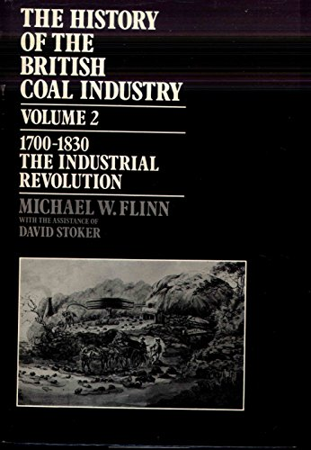 9780198282839: The History of the British Coal Industry, Vol 2 1700-1830: The Industrial Revolution