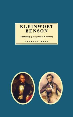 9780198282990: Kleinwort Benson: The History of Two Families in Banking