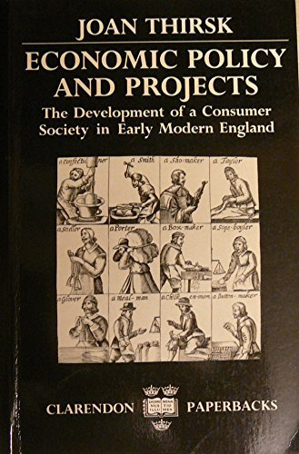 9780198283089: Economic Policy and Projects: The Development of a Consumer Society in Early Modern England (Clarendon Paperbacks)