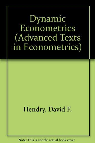 9780198283171: Dynamic Econometrics (Advanced Texts in Econometrics)