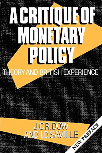 9780198283195: A Critique of Monetary Policy: Theory and British Experience