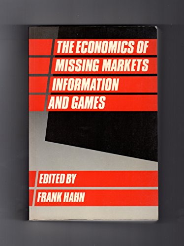 9780198283218: The Economics of Missing Markets, Information, and Games