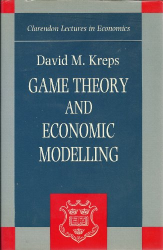 9780198283577: Game Theory and Economic Modelling (Clarendon Lectures in Economics)