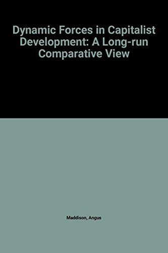 9780198283973: Dynamic Forces in Capitalist Development: A Long-run Comparative View