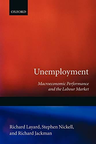 9780198284345: Unemployment: Macroeconomic Performance and the Labour Market