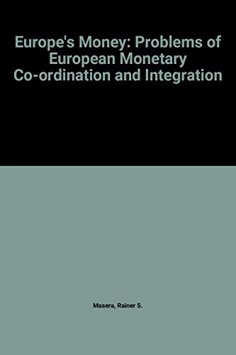 9780198284833: Europe's Money: Problems of European Monetary Co-ordination and Integration (Centre for European Policy Studies)