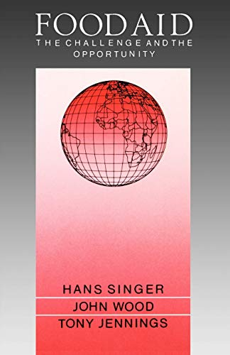 Food Aid: The Challenge and the Opportunity: Hans Singer