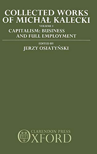 9780198285380: Collected Works of Michal Kalecki: Volume 1: Capitalism: Business Cycles and Full Employment: Capitalism - Business Cycles and Full Employment Vol 1
