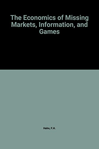 9780198286158: The Economics of Missing Markets, Information, and Games