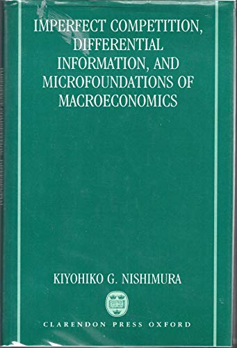 Imperfect Competition, Differential Information, and Microfoundations of Macroeconomics: Nishimura,...