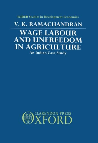 Wage Labour and Unfreedom in Agriculture: An: Ramachandran, V. K.