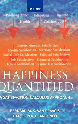 9780198286547: Happiness Quantified: A Satisfaction Calculus Approach